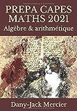PREPA CAPES MATHS 2021: Algèbre & arithmétique