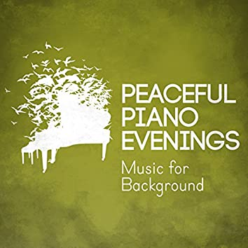 Peaceful Piano Evenings: Music for Background