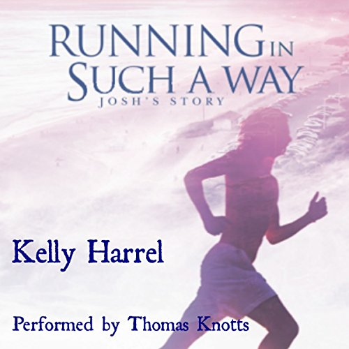 Running in Such a Way: Josh's Story audiobook cover art