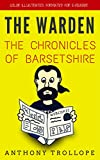 The Warden: The Chronicles Of Barsetshire: Color Illustrated, Formatted for E-Readers (Unabridged Version) (English Edition)