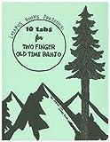 10 Tabs for Two Finger Old Time Banjo