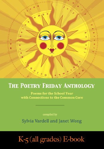 The Poetry Friday Anthology (Common Core ALL GRADES (K-5) e-book) (The Poetry Friday Anthology E-book Series (Grade-by-Grade))