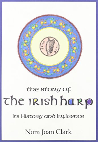 The Story of the Irish Harp: Its History and Influence