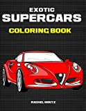 Exotic Supercars - Coloring Book: 30 Super Fast Sport Racing Cars   Luxury Vehicles To Color
