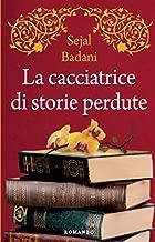 La cacciatrice di storie perdute (Italian Edition)