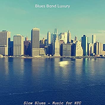 Slow Blues - Music for NYC