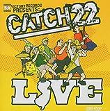 Catch 22 Live