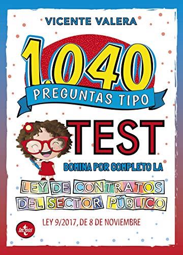 1040 preguntas tipo test Ley de Contratos del Sector Público: Ley 9/2017, de 8 de noviembre