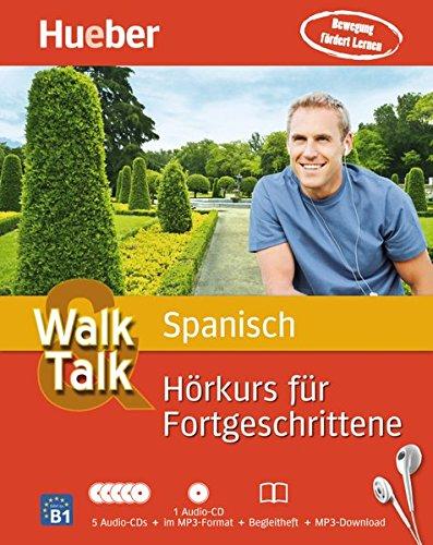 Walk & Talk Spanisch Hörkurs für Fortgeschrittene: 5 Audio-CDs + 1 MP3-CD + Begleitheft