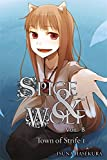 Spice and Wolf, Vol. 8 (light novel): The Town of Strife I: 08 (Spice & Wolf)