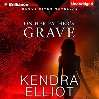 On Her Father's Grave     Rogue River Novella, Book 1              By:                                                                                                                                 Kendra Elliot                               Narrated by:                                                                                                                                 Kate Rudd                      Length: 3 hrs and 3 mins     12 ratings     Overall 4.4