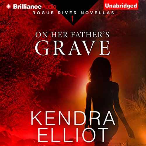 On Her Father's Grave     Rogue River Novella, Book 1              By:                                                                                                                                 Kendra Elliot                               Narrated by:                                                                                                                                 Kate Rudd                      Length: 3 hrs and 3 mins     34 ratings     Overall 4.5
