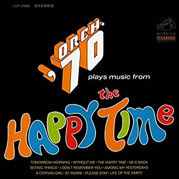 "Plays Music from ""The Happy Time"""