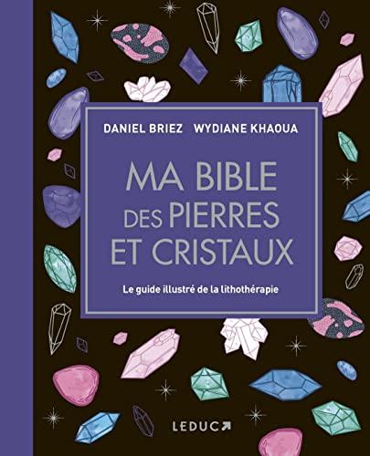 Ma bible des pierres et cristaux