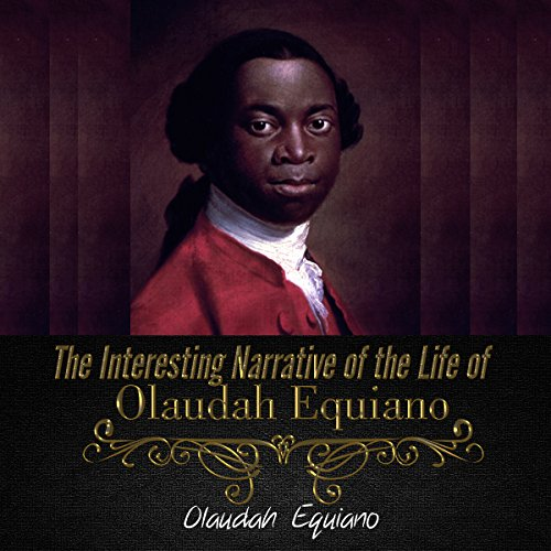 The Interesting Narrative of the Life of Olaudah Equiano audiobook cover art