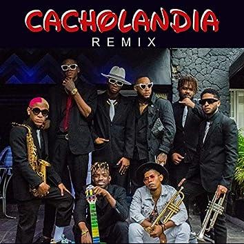 Cacholandia (Remix)