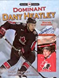Dominant Dany Heatley (Hockey Canada)