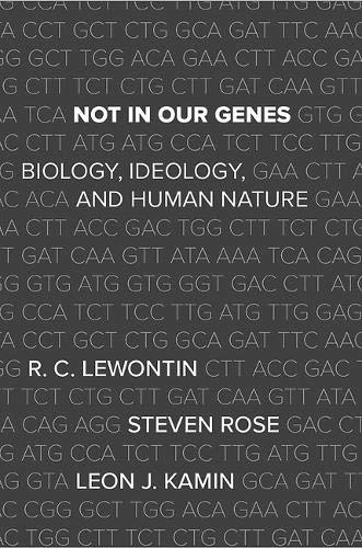 Not In Our Genes: Biology, Ideology, and Human Nature