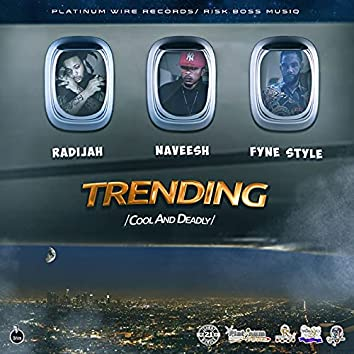 Trending (Cool and Deadly)
