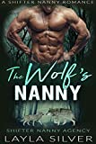 The Wolf's Nanny: A Shifter Nanny Romance (Shifter Nanny Agency Book 1) (Kindle Edition)