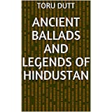 Ancient Ballads and Legends of Hindustan (English Edition)