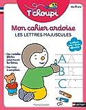 T'choupi mon cahier ardoise effaçable - Pour s'entraîner à tracer les lettres majuscules, avec des modèles fléchés et des mots à compléter - Dès 4 ans