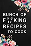 Bunch of Forking Recipes to Cook: Blank Recipe Book Journal Lined Small Cookbook (6 x 9) Personalized Funny Gift for Baking Cooking Lovers Special Recipes and Notes to Write (Cooking Gifts)