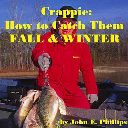 Crappie: How to Catch Them Fall & Winter  By  cover art
