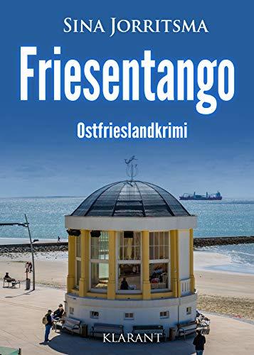 Friesentango. Ostfrieslandkrimi (Mona Sander und Enno Moll ermitteln 16)