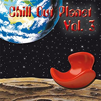 Chill Out Planet, Vol. 3