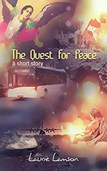 The Quest for Peace by [Laurie Lamson]