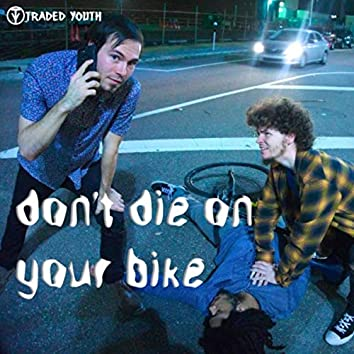 Don't Die on Your Bike