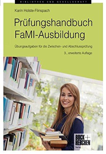 Prüfungshandbuch FaMI-Ausbildung: Übungsaufgaben für die Zwischen- und Abschlussprüfung