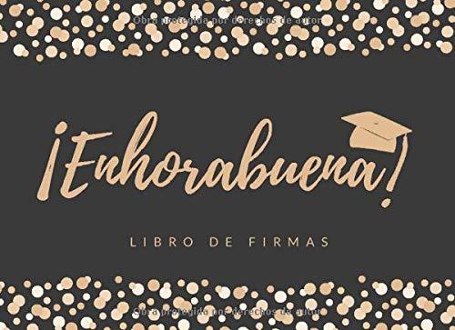 ¡ENHORABUENA!: LIBRO DE FIRMAS DE GRADUACIÓN | PERMITE QUE TUS AMIGOS Y FAMILIARES FIRMEN Y DEJEN SUS COMENTARIOS Y SUS MEJORES DESEOS | INCLUYE REGISTRO DE REGALOS | FIESTA FINAL ESTUDIOS.