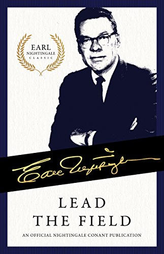 Lead the Field: An Official Nightingale Conant Publication (Earl Nightingale Series) (English Edition)
