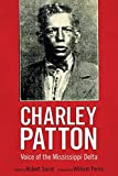 Charley Patton: Voice of the Mississippi Delta (American Made Music Series)