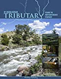 Tributary: Fishing the Northern Rockies' Periphery