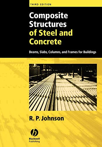 Composite Structures Steel 3e: Beams, Slabs, Columns, and Frames for Buildings