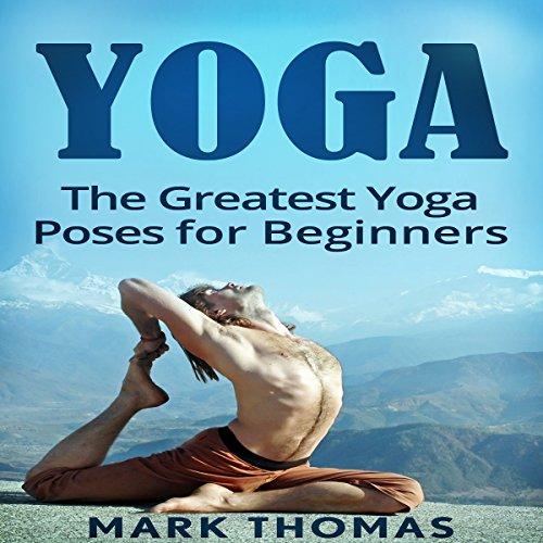 Yoga: The 30 Greatest Yoga Poses for Beginners Titelbild