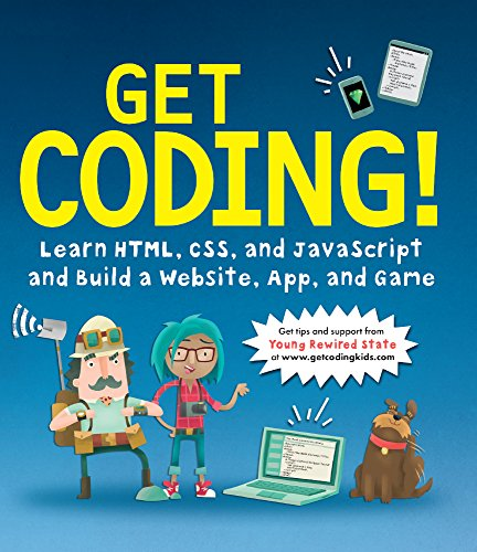 Get Coding!: Learn HTML, CSS & JavaScript & Build A Website, App & Game (Turtleback School & Library Binding Edition)