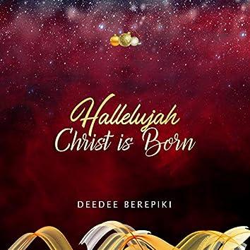 Hallelujah Christ Is Born