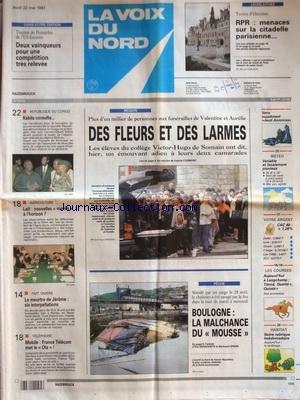VOIX DU NORD (LA) [No 16460] du 22/05/1997 - DES FLEURS ET DES LARMES AUX FUNERAILLES DE VALENTINE ET AURELIE - BOULOGNE - LA MALCHANCE DU MOUSSE - TELEPHONE MOBILE - FRANCE TELECOM MET LE OLA - LE MEURTRE DE JEROME - 6 INTREPELLATIONS - LE LAIT - NOUVELLES MANIFS - REPUBLIQUE DU CONGO -KABILA CONSULTE - LEGISLATIVES RPR - MENACES SUR LA CITADELLE PARISIENNE