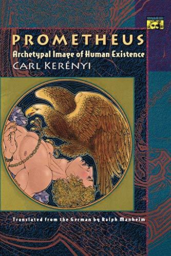 Prometheus: Archetypal Image of Human Existence