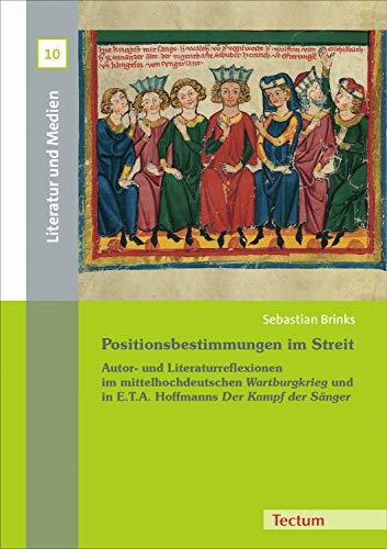 Positionsbestimmungen im Streit: Autor- und Literaturreflexionen im mittelhochdeutschen