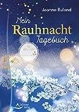 Mein Rauhnacht-Tagebuch - Jeanne Ruland