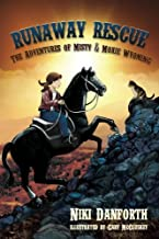 Runaway Rescue: The Adventures of Misty & Moxie Wyoming (Volume 2)