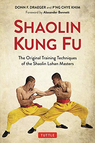 Shaolin Kung Fu: The Original Training Techniques of the Shaolin Lohan Masters (English Edition)