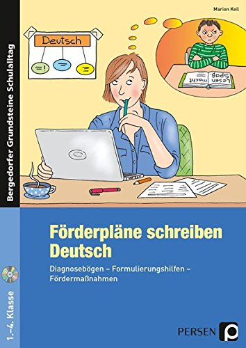 Förderpläne schreiben: Deutsch: Diagnosebögen - Formulierungshilfen - Fördermaßnahmen (1. bis 4. Klasse) (Bergedorfer Grundsteine Schulalltag - Grundschule)