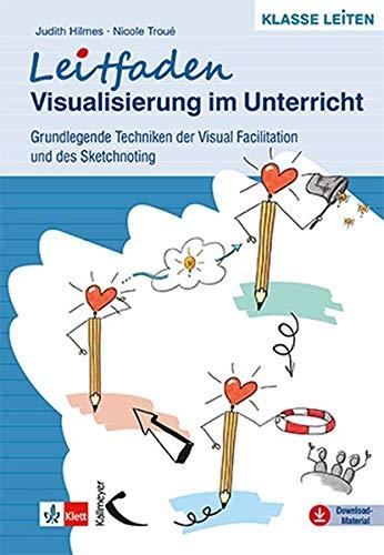 Leitfaden Visualisierung im Unterricht: Grundlegende Techniken der...