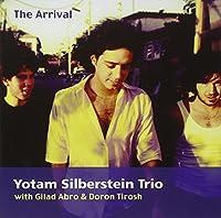 The Arrival by Yotam Silberstein Trio (2004-11-16)